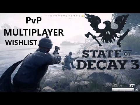 State Of Decay 3 Gameplay PvP Multiplayer Wishlist: Trade War Mode Featuring Vigor Gameplay Edited