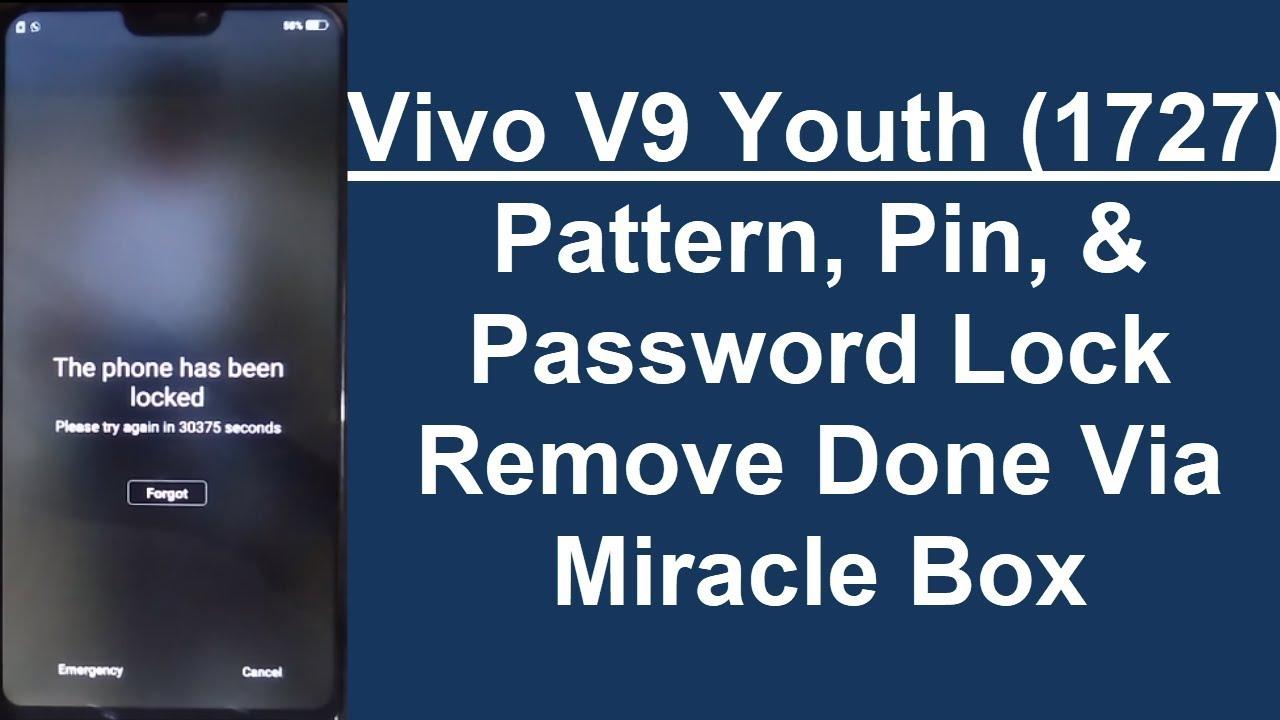 VIVO V9 Youth (1727) Password, Pattern & FRP (Google Account) Lock Remove  Done Via Miracle Box