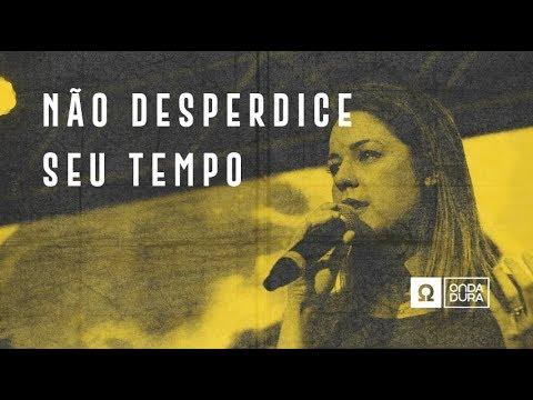 #Entretema - Pastora Larissa - Não Desperdice o Seu Tempo