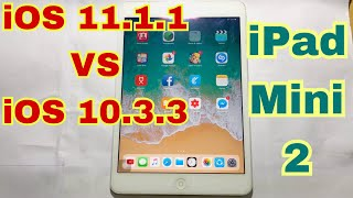 iOS 11.1.1 vs iOS 10.3.3 Speed test on iPad mini 2 | Geekbench test