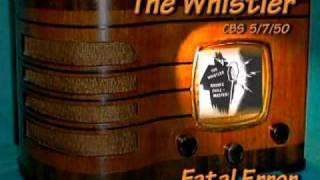 "The Whistler  ""Fatal Error"" CBS 5/7/50 Radio  Mystery Drama"