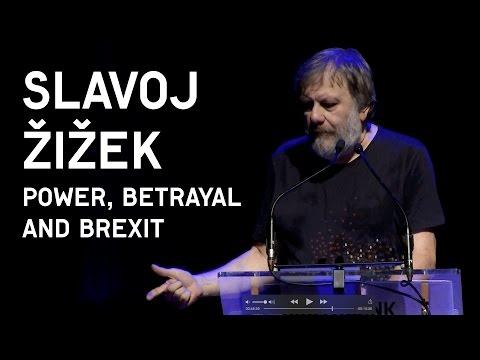 Slavoj Žižek: Power, Betrayal and Brexit