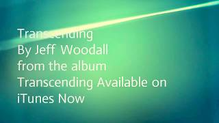 Transcending by Jeff Woodall
