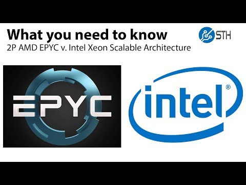 AMD EPYC v Intel Xeon Scalable 2S Architecture Ultimate Deep Dive