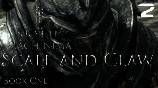 """Scale and Claw"" Book 1, Chapter 1 (Skyrim Machinima)"