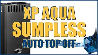 XP Aqua Sumpless ATO Auto Top-Off System - What YOU Need to Know