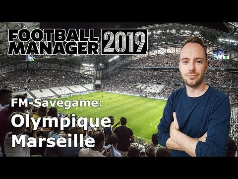 Let's Play Football Manager 2019 - Savegame Contest #12 - Olympique Marseille