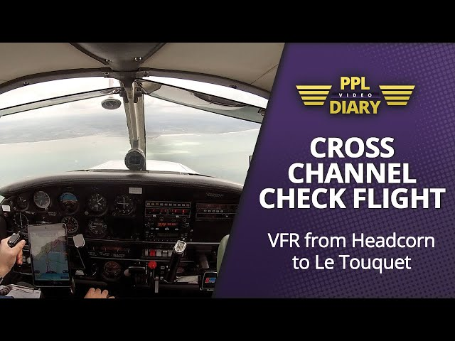 Cross Channel Check Flight - VFR from Headcorn to Le Touquet (PA28 G-SEXX)
