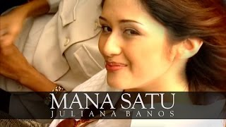 Video Mana Satu - JULIANA BANOS (Official MV) download MP3, 3GP, MP4, WEBM, AVI, FLV Maret 2018