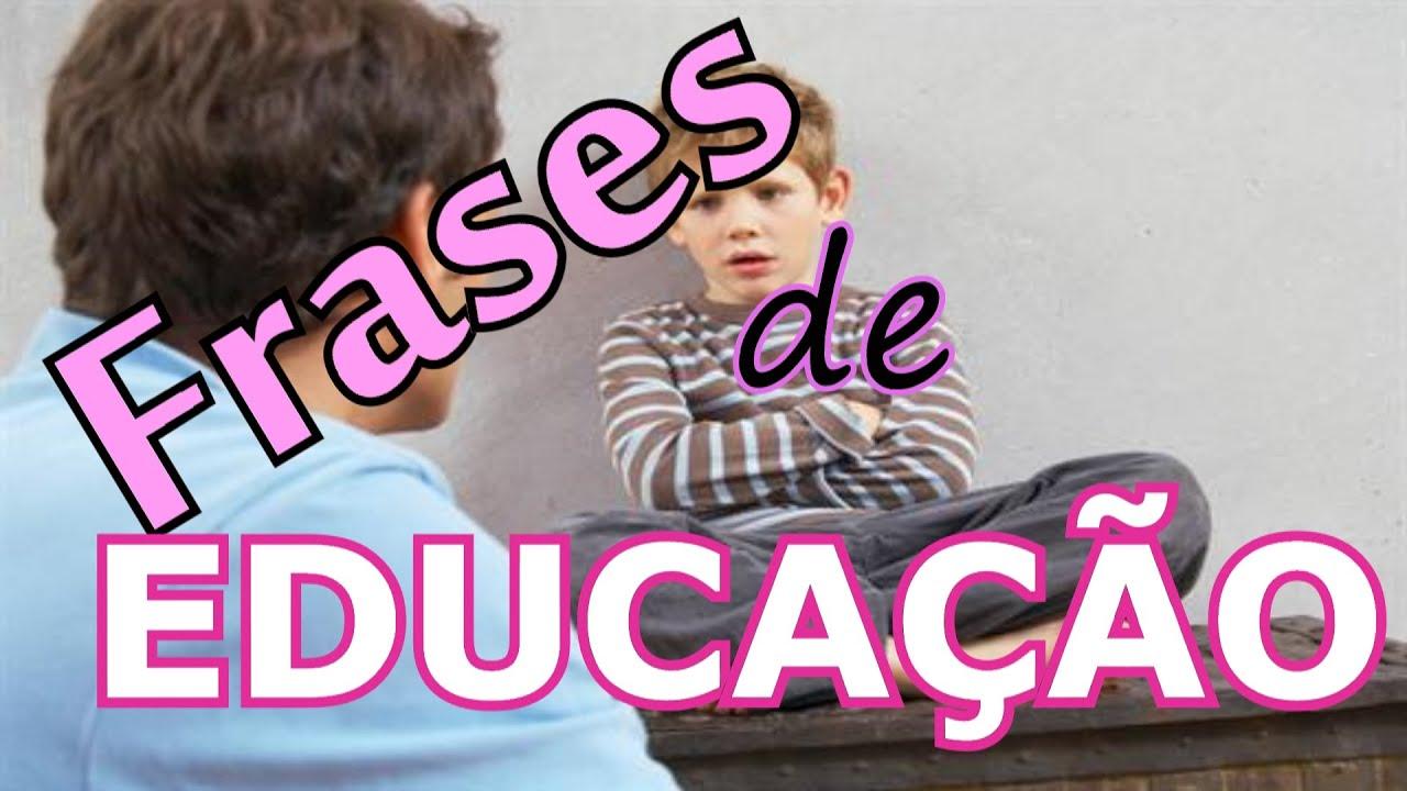 FRASES DE EDUCAÇÃO