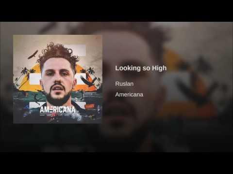 Ruslan - Looking so High (Americana)