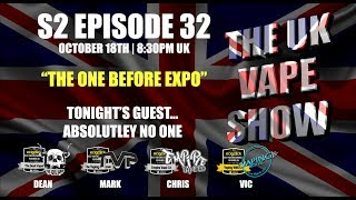 Video The UK Vape Show S2 Episode 32 ► The one before expo.... download MP3, 3GP, MP4, WEBM, AVI, FLV Oktober 2018