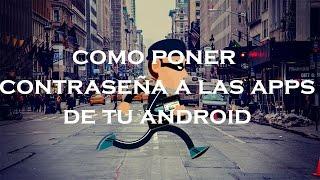 Como Poner Contraseña A tus Apps en Tu Android - ANDRODAY - 2016
