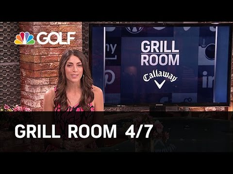 Grill Room 4/7 Preview | Golf Channel