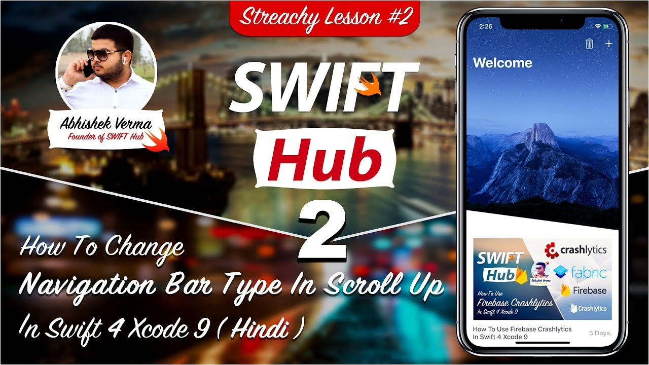 Lesson 2 - How To Change Navigation Bar Type Scroll Up In Swift 4 Xcode 9 (  Hindi )