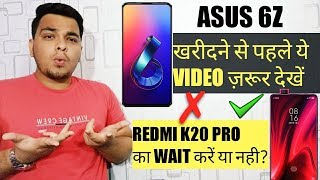 Don't Buy Asus 6Z Before Watching This Video | REDMI K20 PRO का WAIT करें या नही?