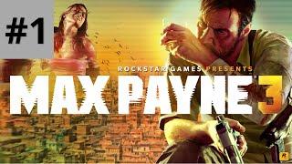 Baştan Sona : Max Payne 3 - 1. Bölüm #Türkçe