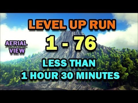 Ark: Level up run 1 to 76 in less than 1 hr 30 min