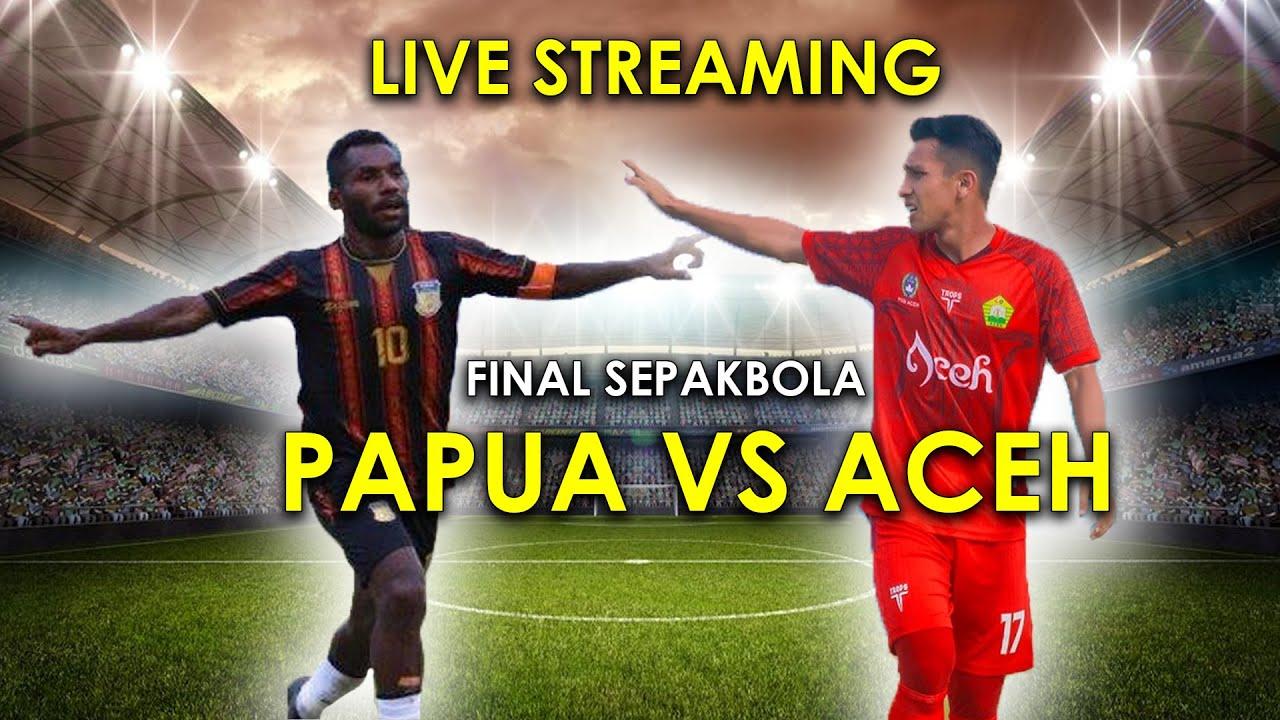Download LIVE : PAPUA VS ACEH  FINAL SEPAKBOLA PON XX 2021