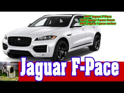2017 Jaguar F-Pace - 2017 jaguar f-pace lease  - 2017 jaguar f-pace review  - New cars buy.