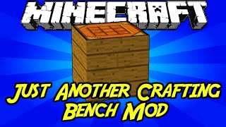 """Minecraft Mods: """" Just Another Crafting Bench Mod  1.7 .10 """""""