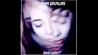 Hawaiian Gremlins - Bright Lights