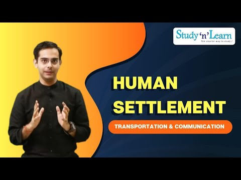 Geography - Human Environment - Settlement, Transport and Communication