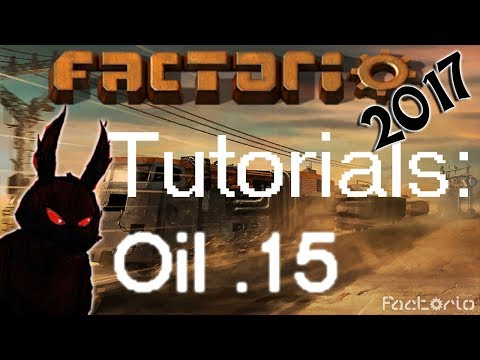 Factorio 2017 How to►.15 Oil Setup and Production Tutorial◀ [60fps, 1080p]