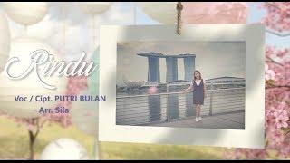 #rindu #putribulan                                                  PUTRI BULAN - RINDU (Lirik Lagu)