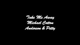 Take Me Away-Anderson & Petty