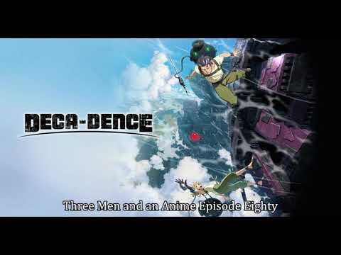 """Download Three Men and an Anime Episode Eighty - """"Deca-Dence"""""""