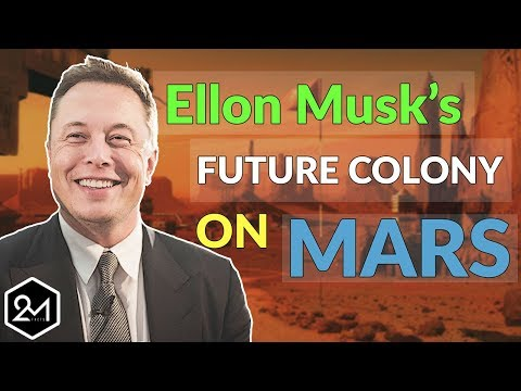 5 Things You Should Know About Elon Musk's Future Colony On Mars