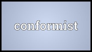 Conformist Meaning