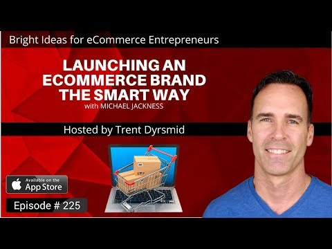 BI 225: Launching an eCommerce Brand the Smart Way
