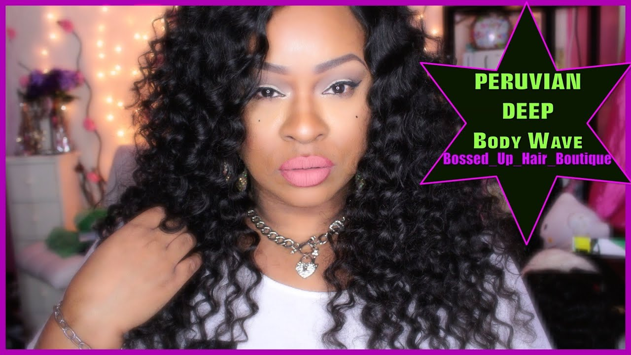 peruvian deep body wave ~bossed_up_hair_boutique - youtube