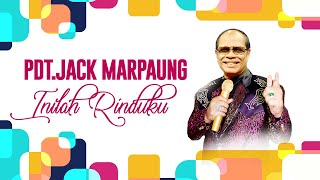 Inilah Rinduku - Pdt.Jack Marpaung