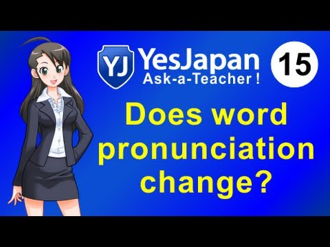 Japanese Lesson 15 - Why does the pronunciation change on some words?