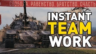 World of Tanks || INSTANT TEAMWORK!