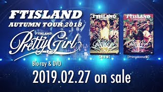 FTISLAND Autumn Tour 2018 -Pretty Girl- at NIPPON BUDOKAN 2019.02.2...