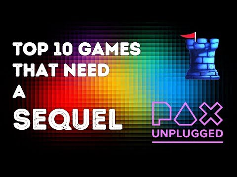 Top Ten Games that Need a Sequel (Live at PAX Unplugged)