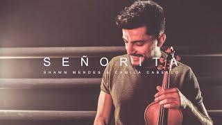 SENORITA - Shawn Mendes, Camila Cabello - Violin Cover by re Soueid