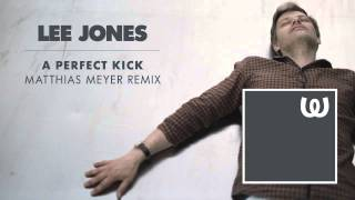 Lee Jones - A Perfect Kick (Matthias Meyer Remix)
