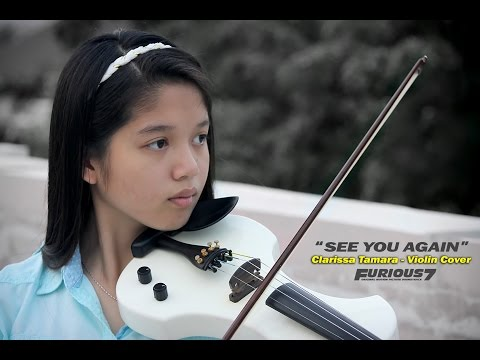See You Again - Violin Cover - Clarissa Tamara ( 16 years old ) --- (Wiz Khalifa ft. Charlie Puth)