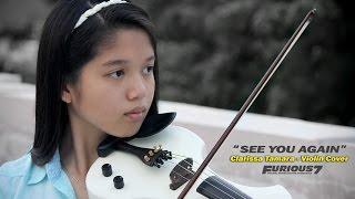 See You Again - Violin Cover - Clarissa Tamara ( 16 years old ) --- (Wiz Khalifa ft. Charlie Puth)
