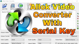 Gambar cover Download Allok Video Converter With Serial for free