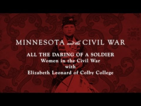 All the Daring of the Soldier: Women in the Civil War