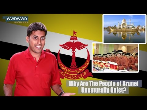 Why Are The People Of Brunei Unnaturally Quiet?