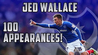 Jed Wallace • Best of 100 Caps • Pompey/ Portsmouth FC