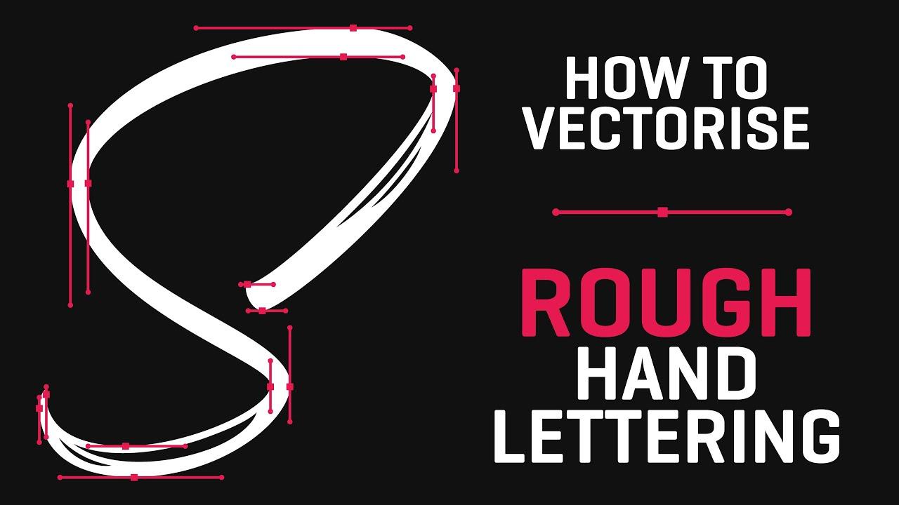 How To Vectorise Rough Hand Lettering | Adobe Illustrator - YouTube