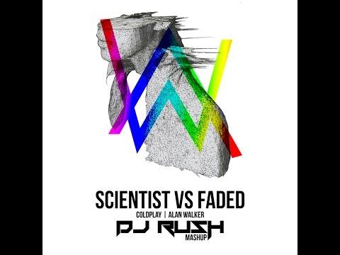Coldplay & Alan Walker-The Scientist vs Faded (Dj RuSh Mashup)